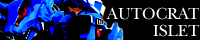 Autocrat Islet Autocrat Islet has customs, articles, fanfiction set in the battle storyverse, and many other things.